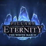 Pillars of Eternity: The White March, Part 1 - recenzja