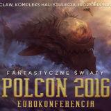 Zapraszamy na Polcon 2016 - ogólnopolski festiwal literatury i fantastyki
