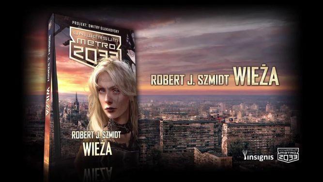 Powieść Uniwersum Metro 2033: Wieża już w księgarniach! - obrazek 1