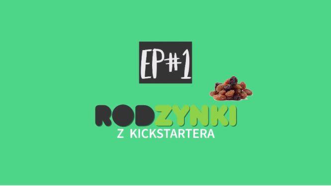 Rodzynki z Kickstartera - którą zbiórką powinniśmy się zainteresować? Poznajcie nowy program! - obrazek 1
