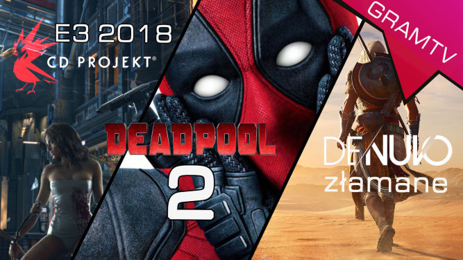 GramTV News - CD Projekt Red na E3 2018 + Deadpool 2 + Denuvo złamane! - obrazek 1